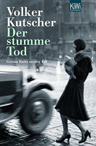 Der stumme Tod: Gereon Raths zweiter Fall (Die Gereon-Rath-Romane 2) (German Edition)