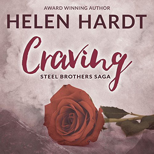 Craving: The Steel Brothers Saga, Book 1 from Unknown