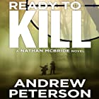Ready to Kill: Nathan McBride, Book 4 Audiobook by Andrew Peterson Narrated by Dick Hill