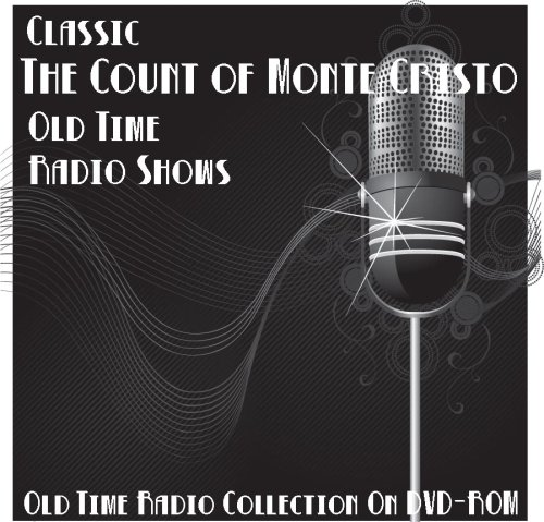 3 Classic The Count of Monte Cristo Old Time Radio Broadcasts on DVD (over 91 minutes running time) (The Count Of Monte Cristo Character Analysis)