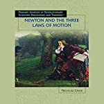 Newton and the Three Laws of Motion: Scientific Discoveries | Nicholas Croce