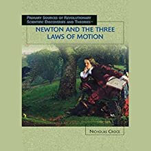 Newton and the Three Laws of Motion: Scientific Discoveries Audiobook by Nicholas Croce Narrated by Jay Snyder