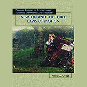 Newton and the Three Laws of Motion Audiobook