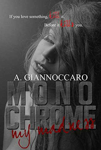 Monochrome My Madness If You Love Something Kill It Before It Kills You Colour Series Book 2