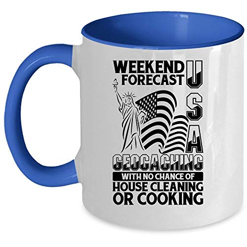 With No Chance Of House Cleaning Or Cooking Coffee Mug, Weekend Forecast USA Geocaching Accent Mug, Unique Gift Idea for Women (Accent Mug - Blue)]()