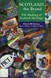 Scotland the Brand : The Heritage Industry, McCrone, David and Morris, Angela, 0748606157