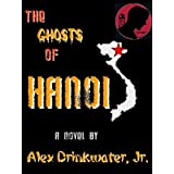 The Ghosts of Hanoi ~ Alex Drinkwater Jr.