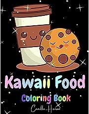 Kawaii Food Coloring Book: Wonderful Kawaii Food Coloring Book Lovable Kawaii Food and Drinks Cute Donut, Cupcake, Candy, Chocolate, Ice Cream, Pizza, Fruits and More