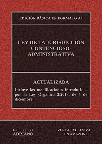Ley de la Jurisdicción Contencioso-administrativa (Edición básica en formato A4): Actualizada, incluyendo la última reforma recogida en la descripción por Editorial ADRIANO
