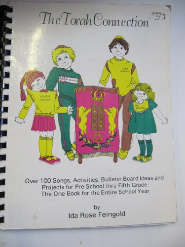 The Torah Connection: Over 100 songs, activities, bulletin board ideas, and projects for pre school thru fifth grade : the one book for the entire school year ()