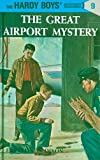 Image of Hardy Boys 09: The Great Airport Mystery (The Hardy Boys)