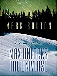 Max Unlocks the Universe (Five Star First Edition Mystery) by Mark Bouton (2006-09-02)