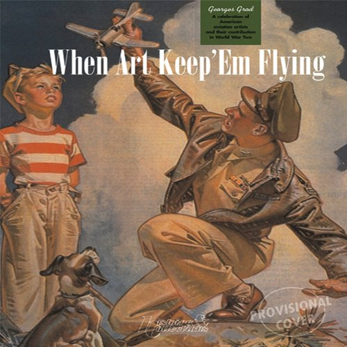 When Art Keep 'Em Flying: A Celebration of American Aviation Artists and their Contribution in World War Two ebook