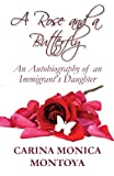 A Rose and a Butterfly, Carina Monica Montoya, 1456003747