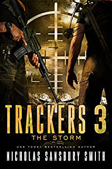 Trackers 3: The Storm (A Post-Apocalyptic Survival Series) by [Smith, Nicholas Sansbury]