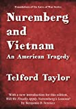 Nuremberg and Vietnam (Foundations of the Laws of War)