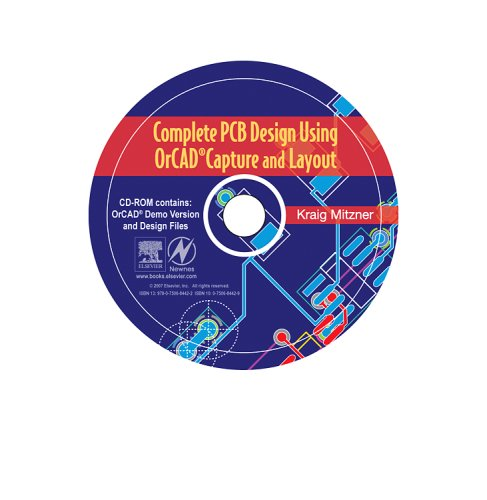 Complete PCB Design Using OrCAD Capture and Layout CD-ROM ()