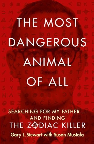 The Most Dangerous Animal of All by Stewart, Gary L., Mustafa, Susan D. (2014) Paperback