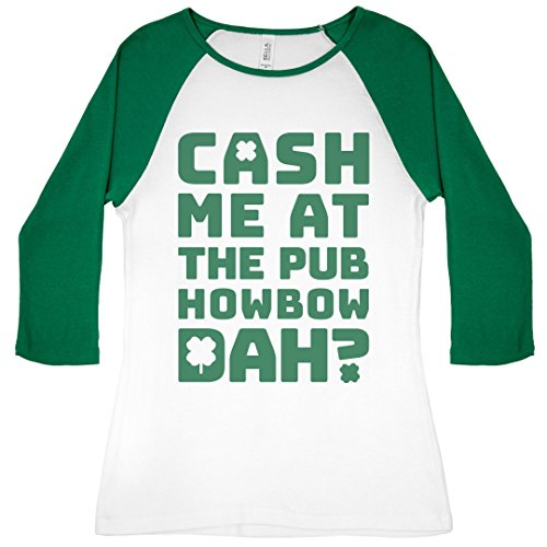 St Patricks Day Howbow Dah Pub?: Slim Fit Bella 3/4 Sleeve Raglan ()