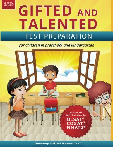 Gifted and Talented Test Preparation: Gifted test prep book for the OLSAT, NNAT2, and COGAT; Workbook for children in preschool and kindergarten (Gifted Games) by Gateway Gifted Resources