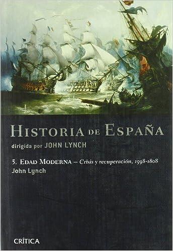 Edad Moderna: Crisis y recuperación, 1598-1808: Historia de España ...