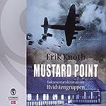 Mustard Point: Dokumentarisk roman om Hvidstengruppen | Erik Knoth