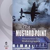 Mustard Point (Danish Edition): Dokumentarisk roman om Hvidstengruppen
