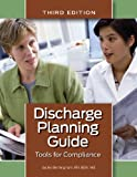 Discharge Planning Guide, Third Edition: Tools for Compliance (Birmingham, Discharge Planning Guide)
