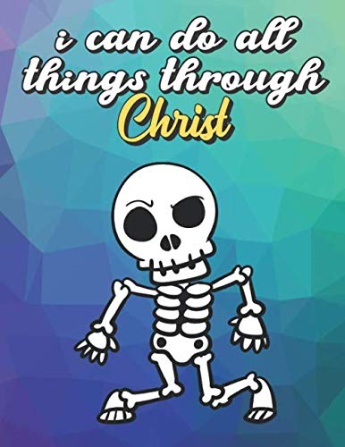 I Can Do All Things Through Christ: Black White Halloween Skeleton Dancing, Wide Ruled Lined Notebook for School Class Notes]()