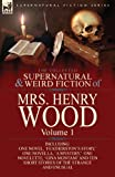 The Collected Supernatural and Weird Fiction of Mrs Henry Wood, Henry Wood, 1782820531