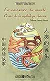 La naissance du monde : Contes de la mythologie chinoise