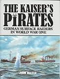 The Kaiser's Pirates, John Walter, 1557504563