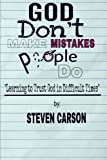 God Don't Make Mistakes, People Do: Learning to Trust God in Difficult Times