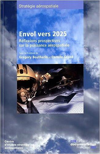 Livre gratuits Envol vers 2025 - Réflexions prospectives sur la puissance aérospatiale (4) pdf