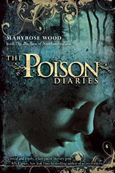 The Poison Diaries by [Wood, Maryrose, The Duchess of Northumberland]