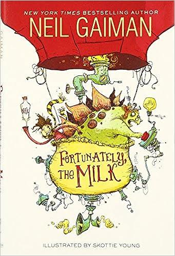 Amazon.com: Fortunately, the Milk (8601400699652): Neil Gaiman ...