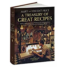 A Treasury of Great Recipes, 50th Anniversary Edition: Famous Specialties of the World's Foremost Restaurants Adapted for the American Kitchen
