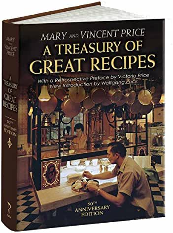 A Treasury of Great Recipes, 50th Anniversary Edition: Famous Specialties of the World's Foremost Restaurants Adapted for the American Kitchen (Calla Editions)