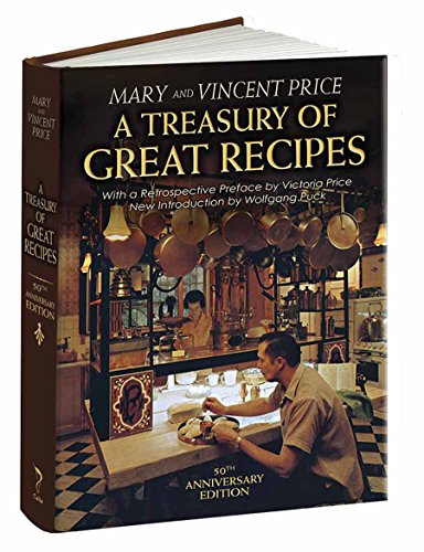 A Treasury of Great Recipes, 50th Anniversary Edition: Famous Specialties of the World's Foremost Restaurants Adapted for the American Kitchen (Calla (50 Great Appetizers)