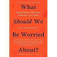 What Should We Be Worried About?: Real Scenarios That Keep Scientists Up at Night (Edge Question Series)