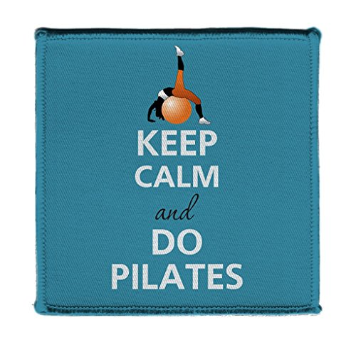 Keep Calm AND DO PILATES EXERCISE BALL POSING - Iron on 4x4 inch Embroidered Edge Patch Applique