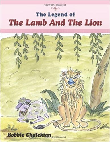 Book The Legend of the Lamb and the Lion by Bobbie Chalekian (2011-04-26)