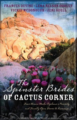 Read Online The Spinster Brides of Cactus Corner: The Spinster and the Cowboy/The Spinster and the Lawyer/The Spinster and the Doctor/The Spinster and the Tycoon (Heartsong Novella Collection) pdf