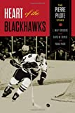 Heart of the Blackhawks: The Pierre Pilote Story