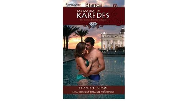 Una princesa para un millonario (La Casa Real de Karedes) (Spanish Edition) - Kindle edition by CHANTELLE SHAW. Literature & Fiction Kindle eBooks ...