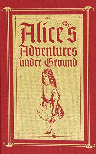 Alice's Adventures Under Ground: A Facsimile