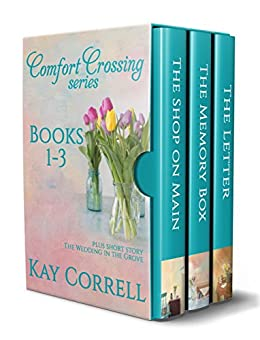 Comfort Crossing Boxed Set - Books 1, 2, 3: Plus Short Story The Wedding in the Grove by [Correll, Kay]