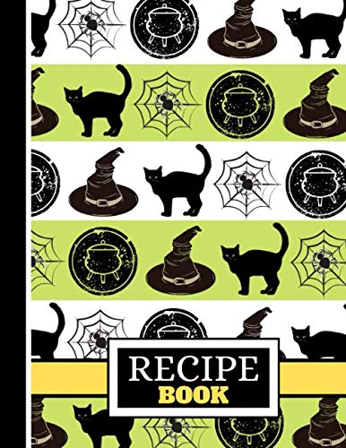 Halloween Recipes For Office Party (RECIPE BOOK: Halloween Cat Cauldron Spider and Hat Print - Halloween Blank Recipe Book for Teens, Students and)