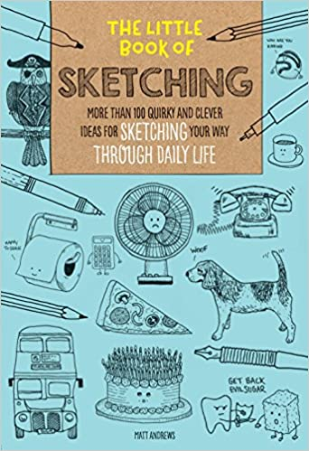 The Little Book of Sketching: More than 100 quirky and clever ...