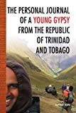 The Personal Journal of a Young Gypsy from the Republic of Trinidad and Tobago, David Sun, 1436348943